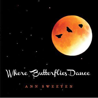 Ann Sweeten - hvor sommerfugle dans [CD] USA import