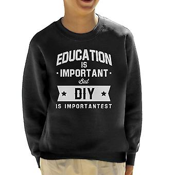 Education Is Important But DIY Is Importantest Kid's Sweatshirt