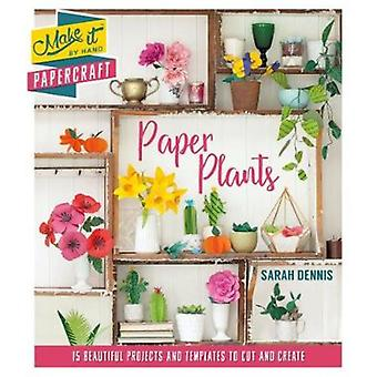 Make It By Hand Papercraft: Paper Plants