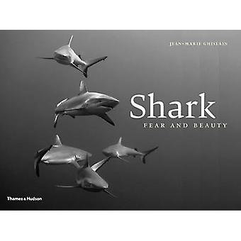 Shark - Fear & Beauty by Jean-Marie Ghislain - 9780500517734 Book