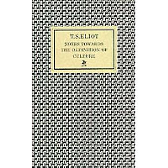 Notes Towards the Definition of Culture (Main) by T. S. Eliot - 97805