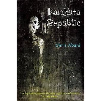 Kalakuta Republic - A Book of Poetry by Christopher Abani - 9780863563