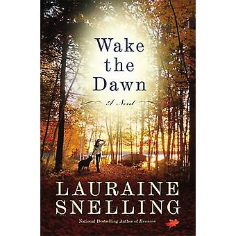 Wake the Dawn - A Novel by Lauraine Snelling - 9780892969012 Book