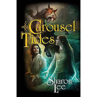 Carousel Tides by Sharon Lee - 9781439133958 Book
