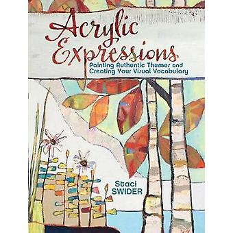 Akryl uttryck - målning autentiska teman och skapa din Visu