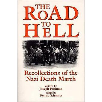 Veien til helvete - erindringer av den nazistiske dødsmarsj av Joseph Fre
