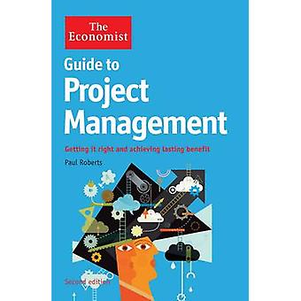 The Economist Guide to Project Management - Getting it Right and Achie