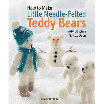 How to Make Little Needle-Felted Teddy Bears by Judy Balchin - Roz Da