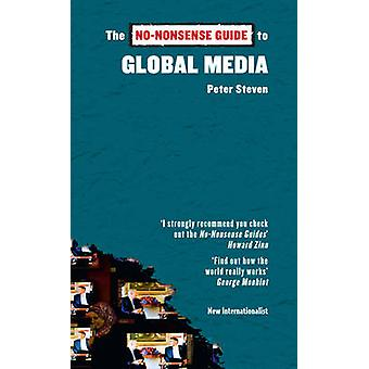 The No-nonsense Guide to Global Media by Steven Peter - 9781906523404