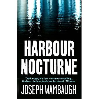 Hafen-Nocturne von Joseph Wambaugh - 9781908800701 Buch