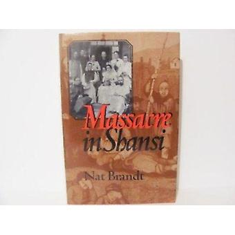 Massacre in Shansi by Nat Brandt - 9780815602828 Book