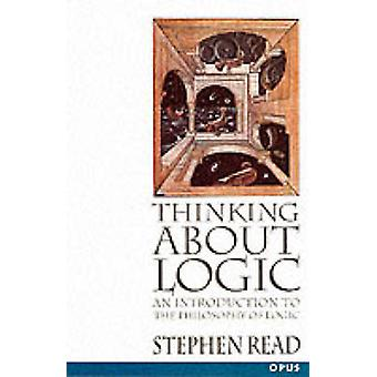 Thinking about Logic An Introduction to the Philosophy of Logic by Read & Stephen