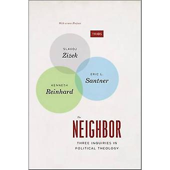 The Neighbor - Three Inquiries in Political Theology by Slavoj Zizek -