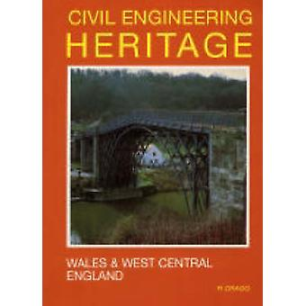Civil Engineering Heritage - Wales and West Central England (2nd Revis