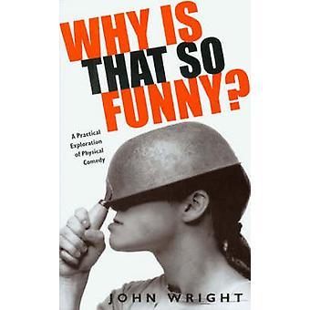 Por que é tão engraçado? -Uma exploração prática de comédia física por