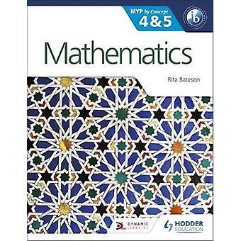 Matematica per il MYP IB 4 & 5 - dal concetto di Rita Bateson - 978147