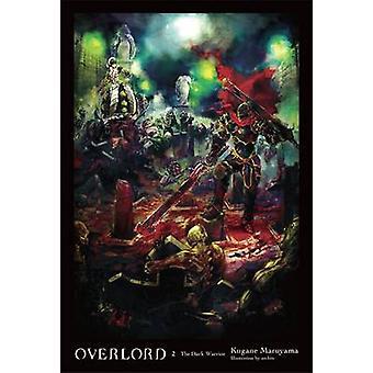 Overlord - Mroczne Wojownik - Vol. 2 - (powieść) przez Kugane Maruyama - tak b
