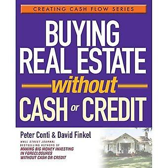 Att köpa fastigheter utan kontanter eller kredit (skapa kassaflöde-serien)