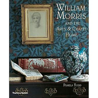William Morris: and the Arts & Crafts Home