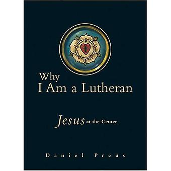 Why I Am a Lutheran: Jesus at the Center