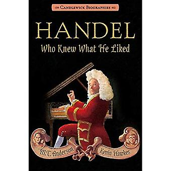 Haendel, que sabía lo que le gustaba