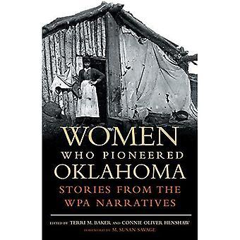 Frauen, die Oklahoma Pionierarbeit geleistet: Geschichten aus den WPA-Erzählungen