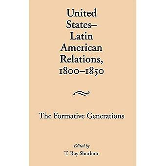 United States-Latin American Relations, 1800-1850: The Formative Generations