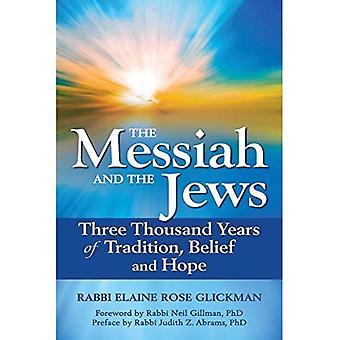 Le Messie et les Juifs: trois mille ans de Tradition, de croyance et d'espoir