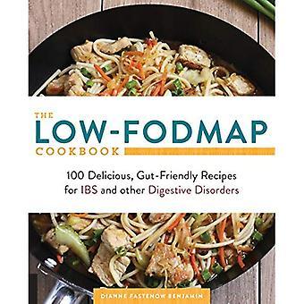 Le livre de cuisine basse-FODMAP: 100 Delicious, Gut-recettes d'IBS et autres troubles digestifs