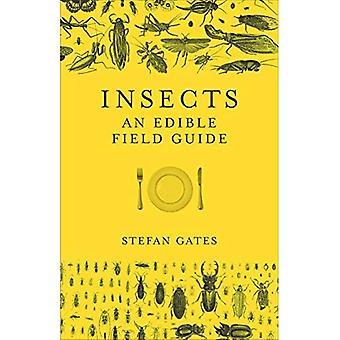 Insekten: Eine essbare Feldführer