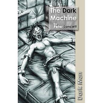 Dunkeln Maschine (dunkle Mann)