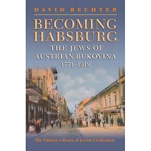 The Jews of Habsburg Bukovina, 1774-1918