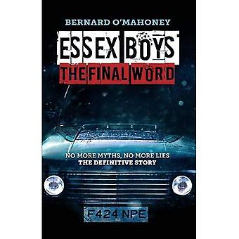 Essex Boys: The Final Word: No More Myths, No More Lies...the Definitive Story