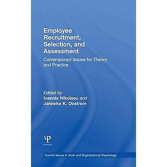 Employee Recruitment Selection and Assessment  Contemporary Issues for Theory and Practice by Nikolaou & Ioannis