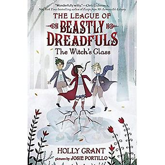 League of Beastly Dreadfuls� #3: The Witch's Glass (League of Beastly Dreadfuls)