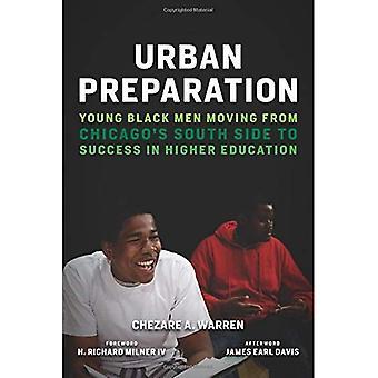 Urban Preparation: Young Black Men Moving from Chicago's South Side to Success in Higher Education� (Race and Education)