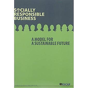 Impresa socialmente responsabile: Un modello per un futuro sostenibile (ESCAP studi in commercio e gli investimenti)