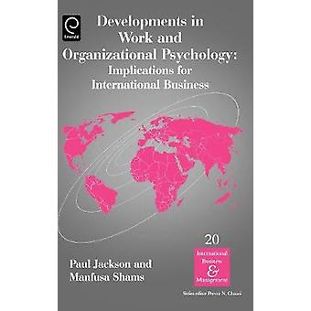 Developments in Work and Organizational Psychology Implications for International Business by Shams & Manfusa
