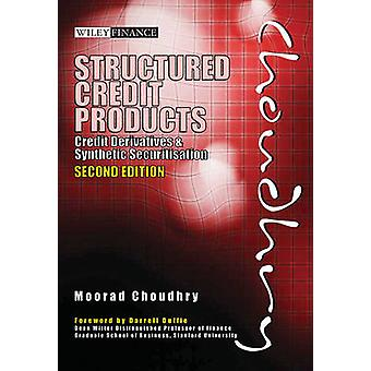 Structured Credit Products Credit Derivatives and Synthetic Securitisation With CDROM by Choudhry & Moorad