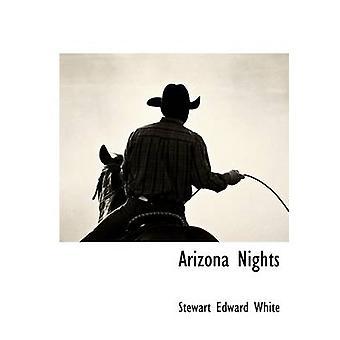 Arizona Nights by White & Stewart Edward