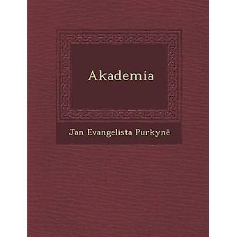 Akademia by Purkyn & Jan Evangelista