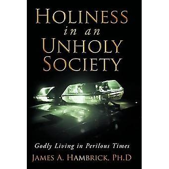 とん社会における聖性は、Hambrick によって苦難の時代に生きている信心深い... & ジェームズ A.