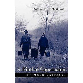 A Kind of Capernaum by Mattocks & Desmond