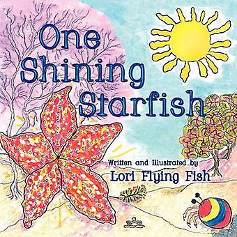 One Shining Starfish by Fish & Lori Flying