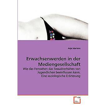Erwachsenwerden em Mediengesellschaft der por Martens & Anja