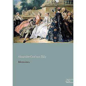 Memoiren by Von Tilly & Alexander Graf