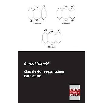 Chemie Der Organischen Farbstoffe by Nietzki & Rudolf