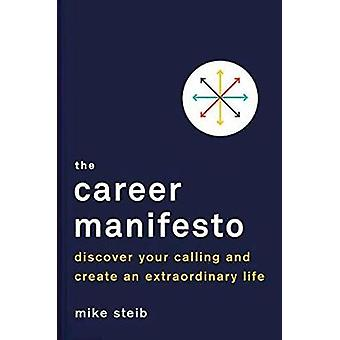 Career Manifesto - Find Your Purpose - Set Your Direction - and Take A