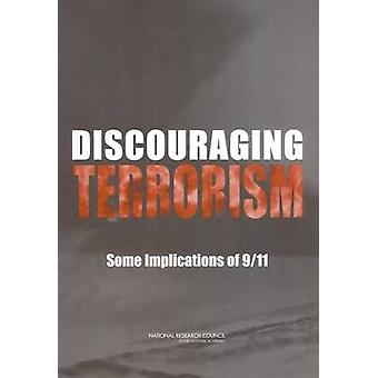Discouraging Terrorism - Some Implications of 9/11 by Panel on Underst