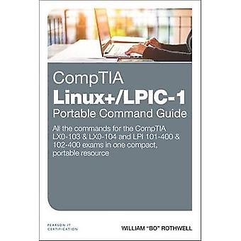 Comptia Linux+/Lpic-1 Portable Command Guide - All the Commands for th